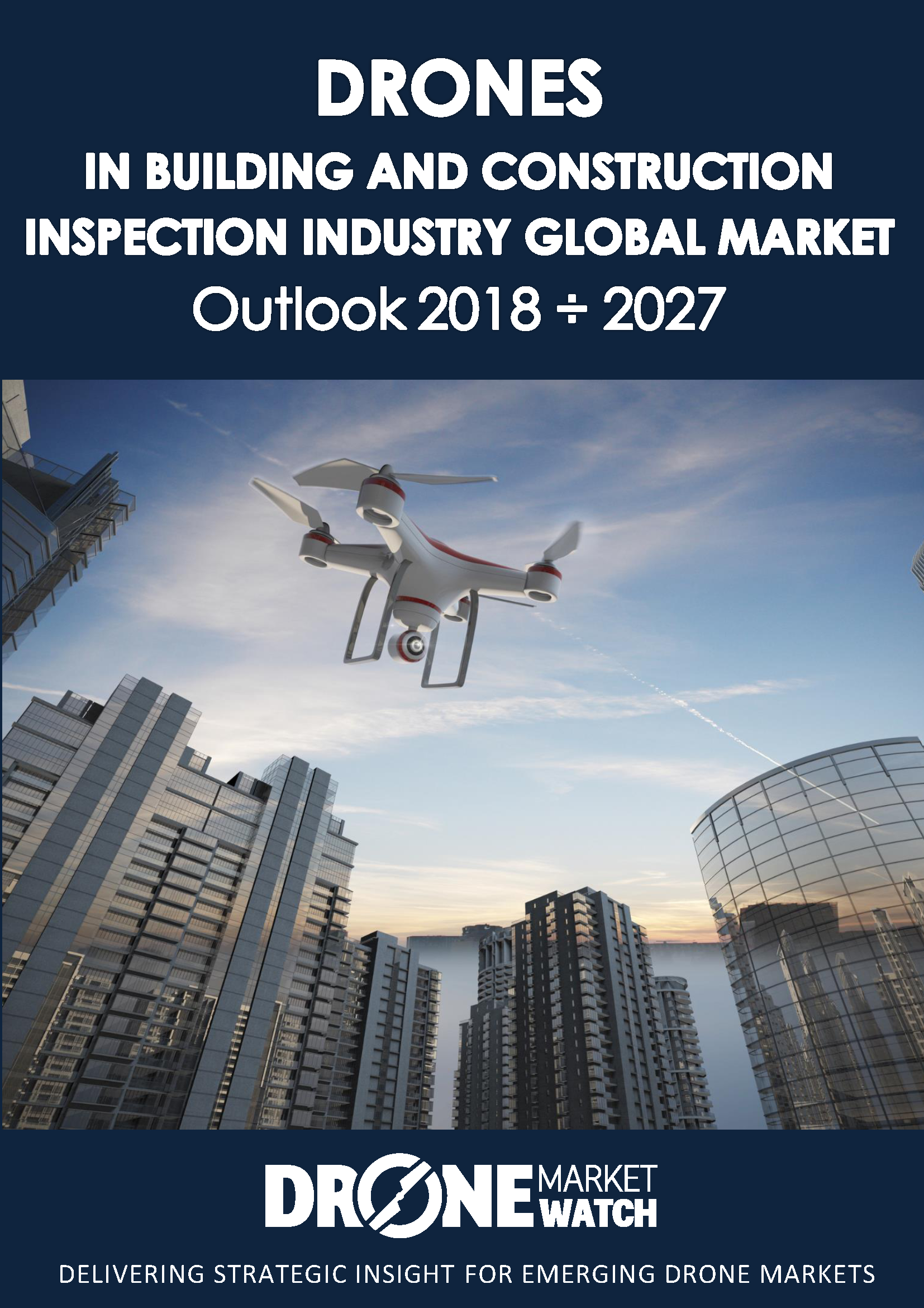 Drones in Building and Construction Inspection Global Market Outlook 2018 - 2027